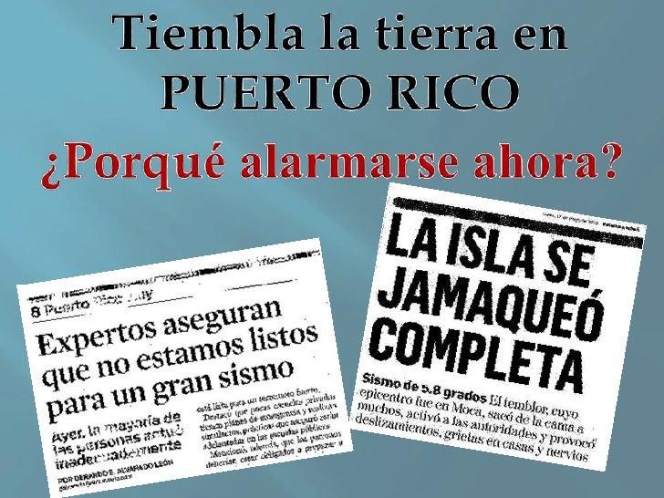Tiembla la tierra en<br />PUERTO RICO<br />¿Porquéalarmarseahora?<br />