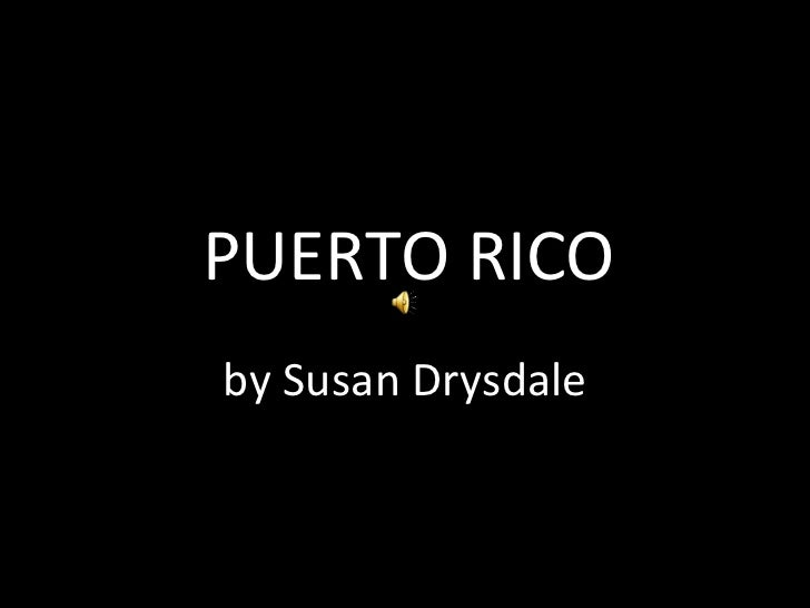 PUERTO RICO by Susan Drysdale