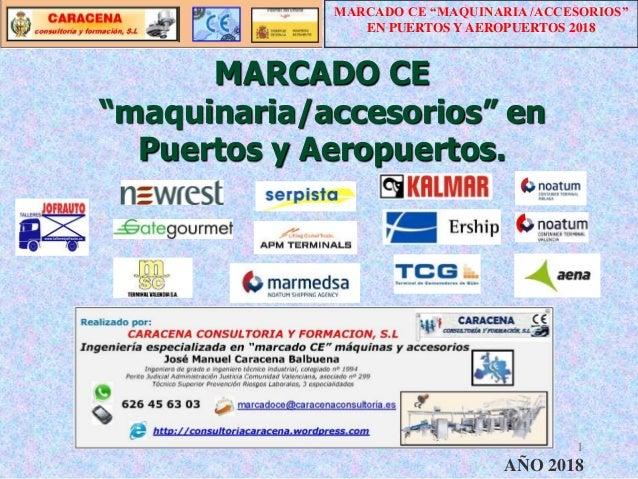 """MARCADO CE """"maquinaria/accesorios"""" en Puertos y Aeropuertos. 1 AÑO 2018 MARCADO CE """"MAQUINARIA /ACCESORIOS"""" EN PUERTOS Y A..."""