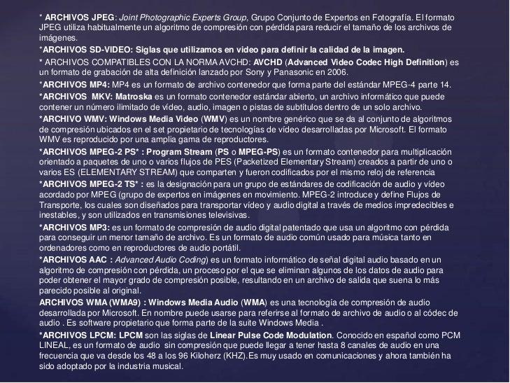 * ARCHIVOS JPEG: Joint Photographic Experts Group, Grupo Conjunto de Expertos en Fotografía. El formatoJPEG utiliza habitu...
