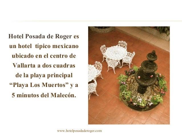 """Hotel Posada de Roger es un hotel típico mexicano ubicado en el centro de Vallarta a dos cuadras de la playa principal """"Pl..."""