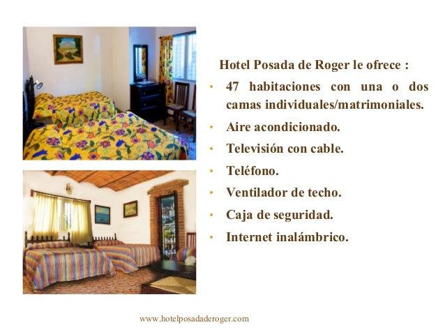 Hotel Posada de Roger le ofrece : • 47 habitaciones con una o dos camas individuales/matrimoniales. • Aire acondicionado. ...