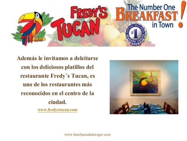 Además le invitamos a deleitarse con los deliciosos platillos del restaurante Fredy´s Tucan, es uno de los restaurantes má...