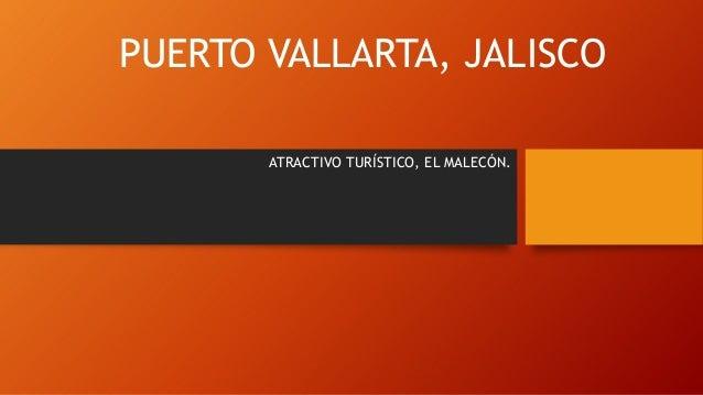 PUERTO VALLARTA, JALISCO ATRACTIVO TURÍSTICO, EL MALECÓN.