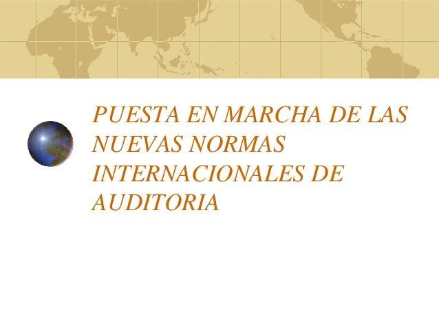 PUESTA EN MARCHA DE LAS NUEVAS NORMAS INTERNACIONALES DE AUDITORIA