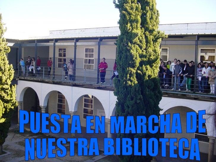 PUESTA EN MARCHA DE  NUESTRA BIBLIOTECA
