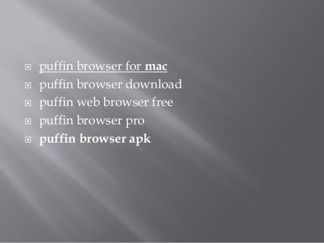 Puffin Browser Alternative For Pc