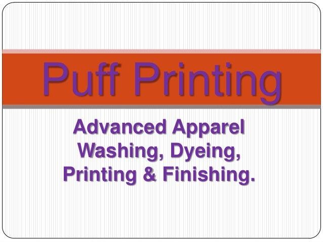 Advanced Apparel Washing, Dyeing, Printing & Finishing. Puff Printing