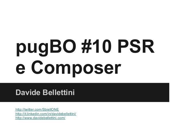 pugBO #10 PSRe ComposerDavide Bellettinihttp://twitter.com/SbiellONEhttp://it.linkedin.com/in/davidebellettini/http://www....