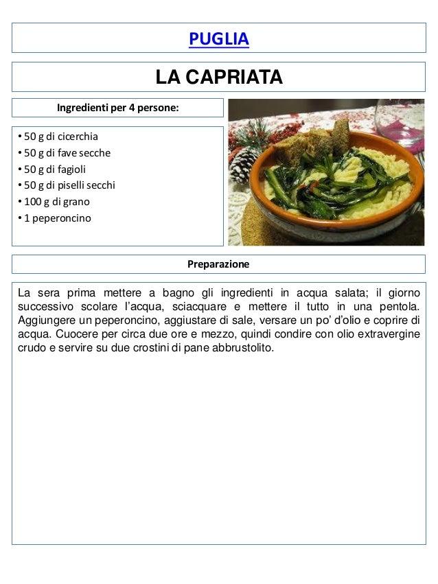 PUGLIA LA CAPRIATA Ingredienti per 4 persone: • 50 g di cicerchia • 50 g di fave secche • 50 g di fagioli • 50 g di pisell...