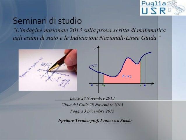 Lecce 28 Novembre 2013 Gioia del Colle 29 Novembre 2013 Foggia 3 Dicembre 2013 Ispettore Tecnico prof. Francesco Sicolo Se...
