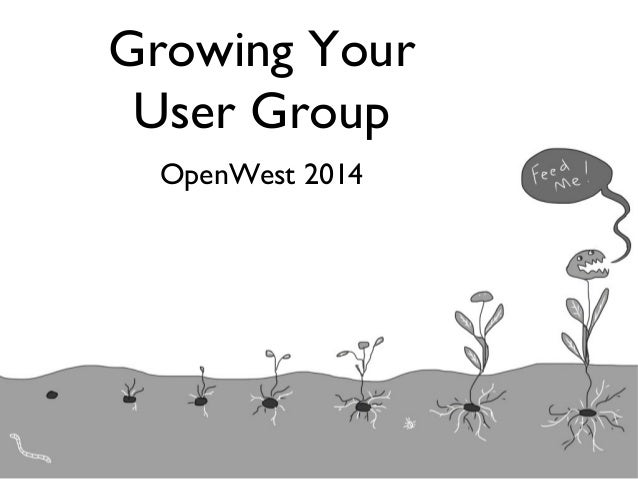 Growing Your User Group OpenWest 2014