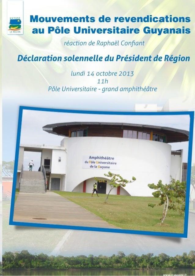 GREVE AU PUG, PROPOS DE RAPHAEL CONFIANT Allocution du Président de Région Cayenne, le lundi 14 octobre 2013 J'ai pris con...