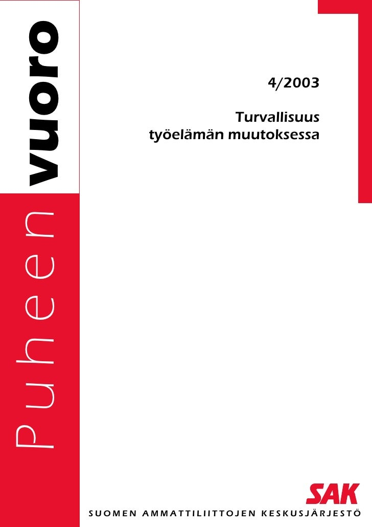 P u h e e n vuoro                                             4/2003                                       Turvallisuus   ...