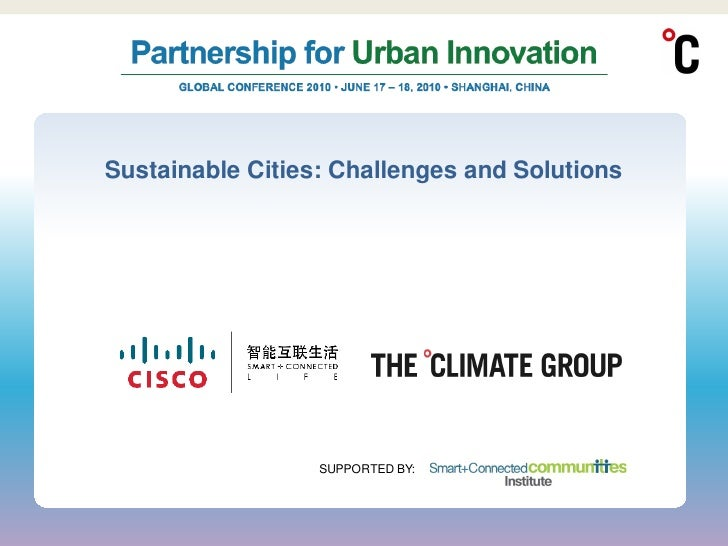 Sustainable Cities: Challenges and Solutions                       SUPPORTED BY: