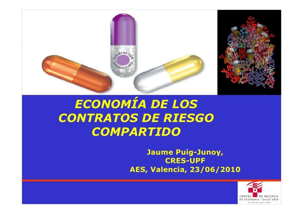 ECONOMÍA DE LOS CONTRATOS DE RIESGO     COMPARTIDO             Jaume Puig-Junoy,                 CRES-UPF         AES, Val...