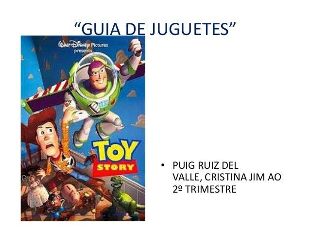 """""""GUIA DE JUGUETES""""         • PUIG RUIZ DEL           VALLE, CRISTINA JIM AO           2º TRIMESTRE"""