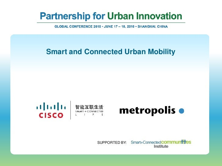 Smart and Connected Urban Mobility                  SUPPORTED BY: