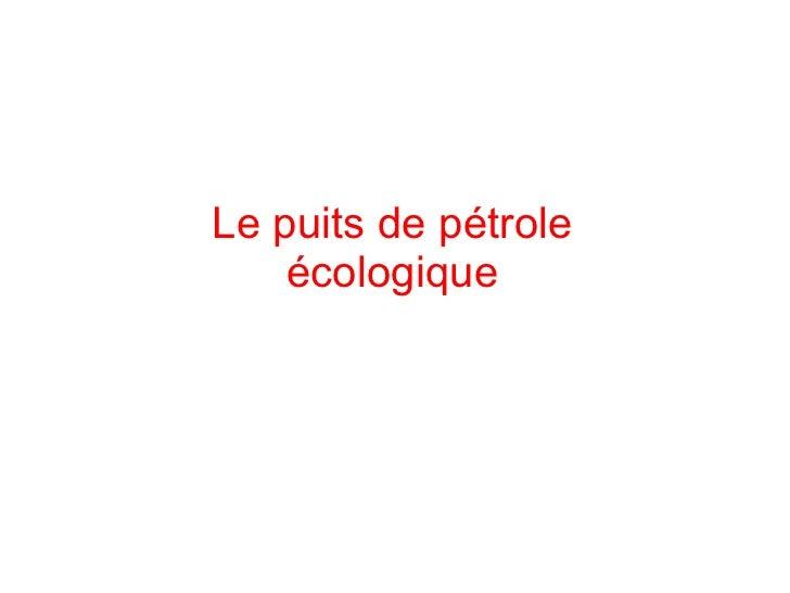 Le puits de pétrole    écologique