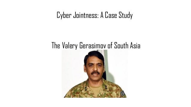 The Valery Gerasimov of South Asia Cyber Jointness: A Case Study