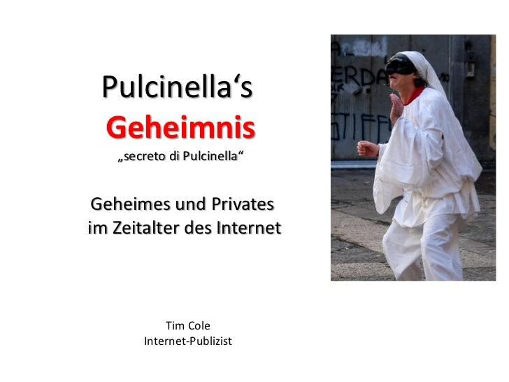 """Pulcinella's Geheimnis   """"secreto di Pulcinella"""" Geheimes und Privatesim Zeitalter des Internet           Tim Cole       I..."""