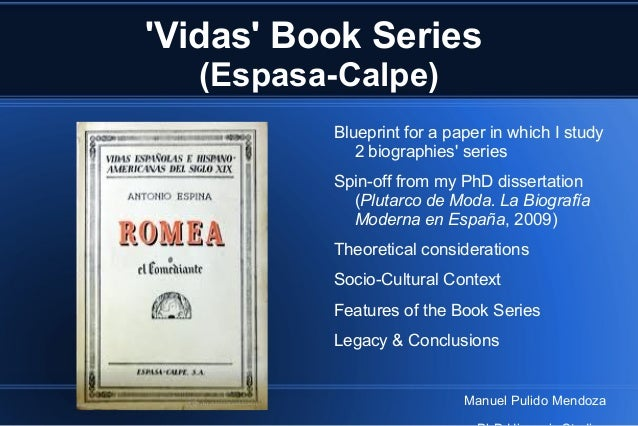 Vidas Book Series   (Espasa-Calpe)          Blueprint for a paper in which I study             2 biographies series       ...
