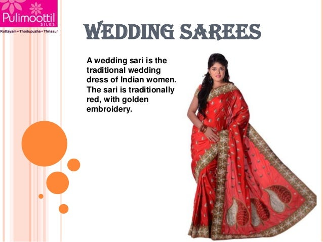 WEDDING SAREES A wedding sari is the traditional wedding dress of Indian women. The sari is traditionally red, with golden...