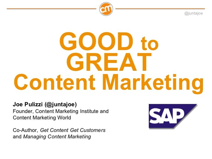 @juntajoe                   GOOD to                   GREATContent MarketingJoe Pulizzi (@juntajoe)Founder, Content Market...