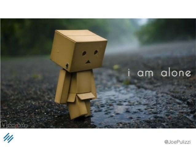 @JoePulizzi Was I alone?