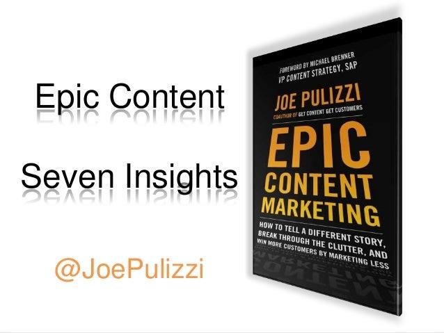 Epic Content Seven Insights @JoePulizzi