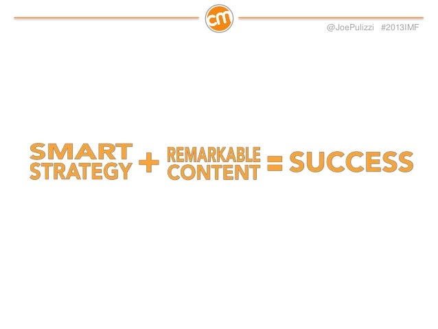 "@JoePulizzi #2013IMF  1. Watch Content 2020 2. Create a Content Marketing Mission Statement 3. Ask ""why?"" for each channel..."