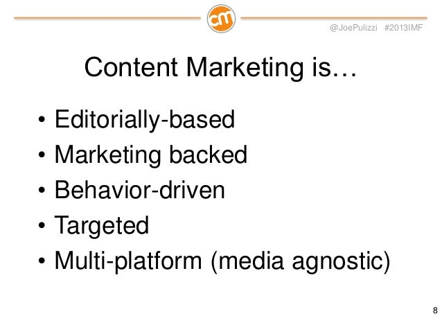 @JoePulizzi #2013IMF  The Most Famous Content Marketing Strategy In the World! 9