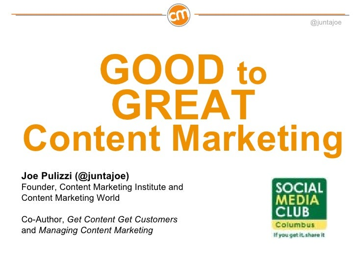 @juntajoe                   GOOD to                   GREATContent MarketingJoe Pulizzi (@juntajoe)Founder, Content Market...