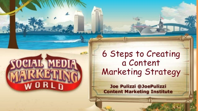 @JoePulizzi Six Steps To Creating a Content Marketing Strategy ThatJust Won't Quit 6 Steps to Creating a Content Marketing...