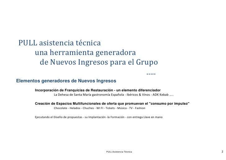 PULL asistencia técnica   una herramienta generadora     de Nuevos Ingresos para el Grupo                                 ...