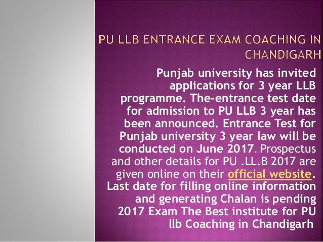 Punjab university has invited applications for 3 year LLB programme. The-entrance test date for admission to PU LLB 3 year...