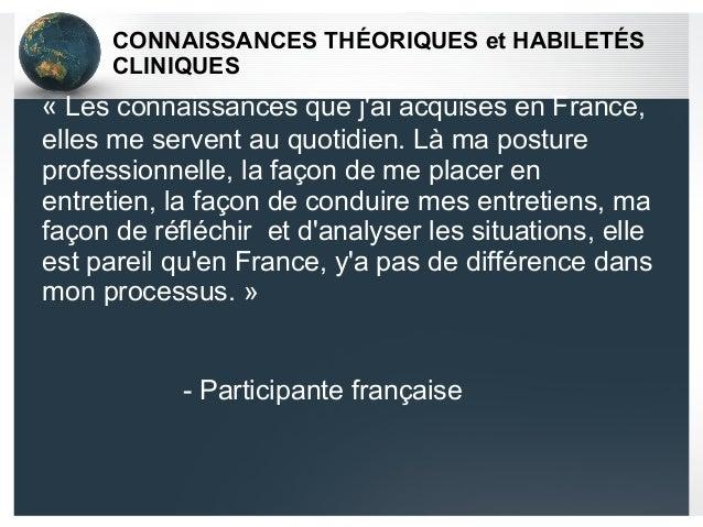 CONNAISSANCES THÉORIQUES et HABILETÉS CLINIQUES «Les connaissances que j'ai acquises en France, elles me servent au quoti...