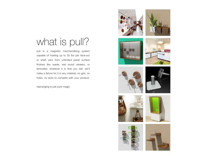 what is pull? pull is a magnetic merchandising system capable of holding up to 35 lbs per face-out or shelf. pick from unl...