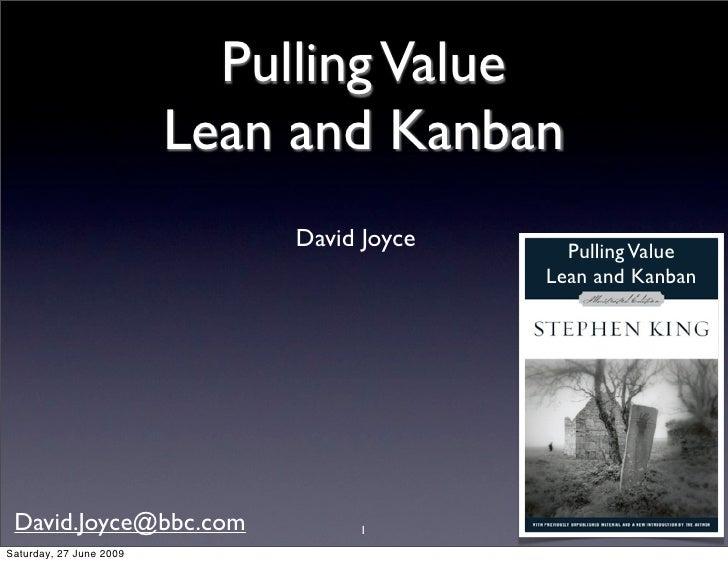 Pulling Value                          Lean and Kanban                              David Joyce     Pulling Value         ...