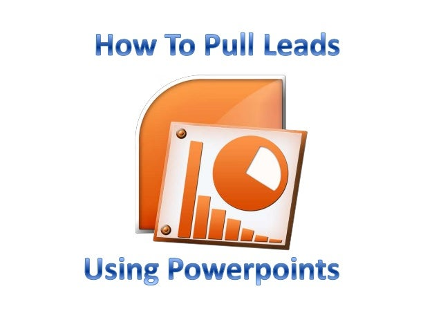 Powerpoints are easy to create and you can pull a lot of leads from them if you do them the right way.