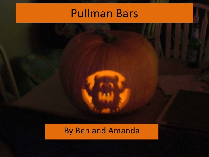 Pullman Bars<br />By Ben and Amanda<br />