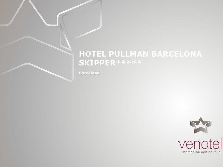 HOTEL PULLMAN BARCELONA SKIPPER***** Barcelona