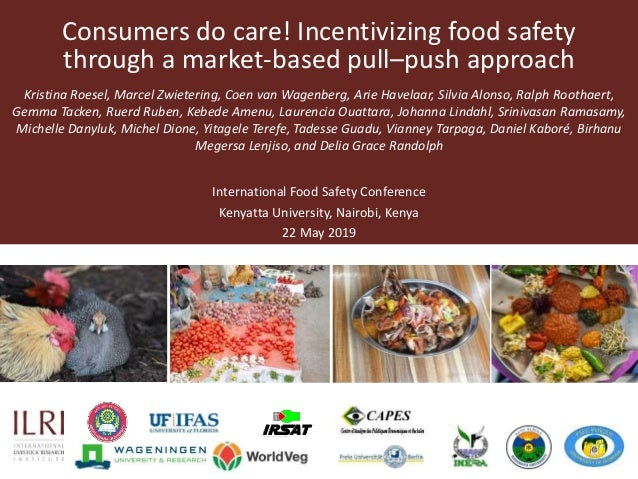 Consumers do care! Incentivizing food safety through a market-based pull–push approach Kristina Roesel, Marcel Zwietering,...