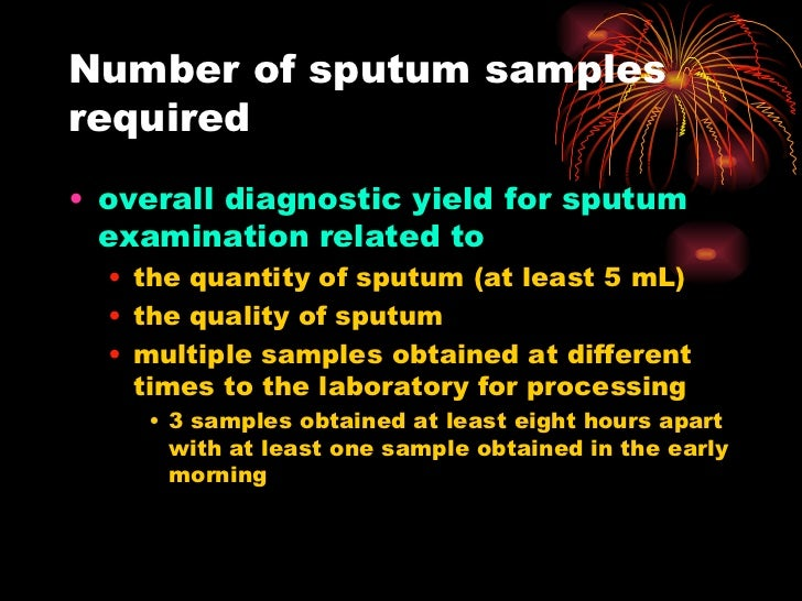 Number of sputum samples required <ul><li>overall diagnostic yield for sputum examination related to   </li></ul><ul><ul><...