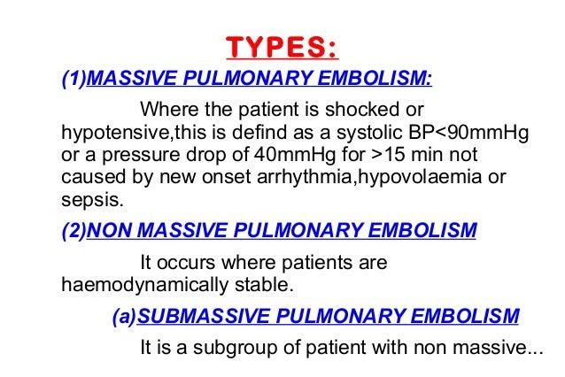 6 TYPES1MASSIVE PULMONARY EMBOLISMWhere