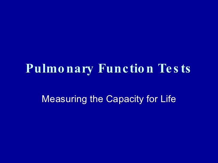 Pulmonary Function Tests Measuring the Capacity for Life