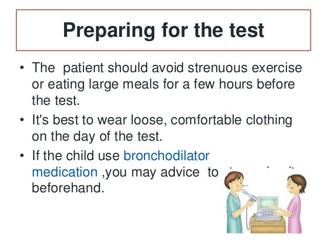 What happens during a spirometry test • The patient will be seated during the test and a soft clip will be placed on his n...