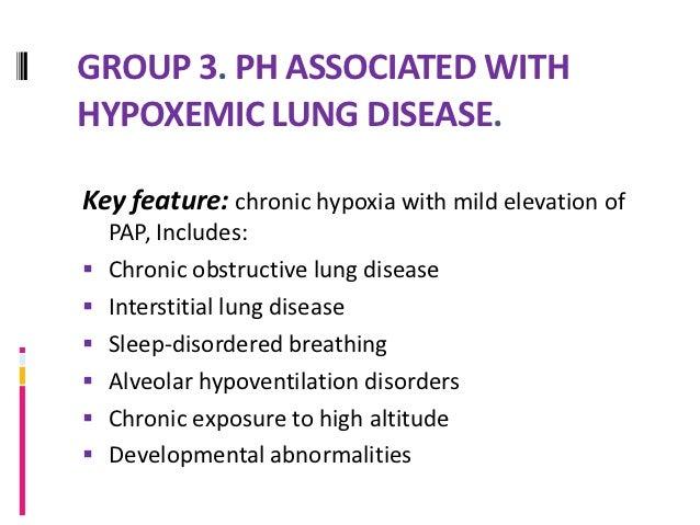GROUP 4. PH DUE TO CHRONICTHROMBOEMBOLIC DISEASEKey feature: elevation of PA pressure with  documentation of pulmonary art...