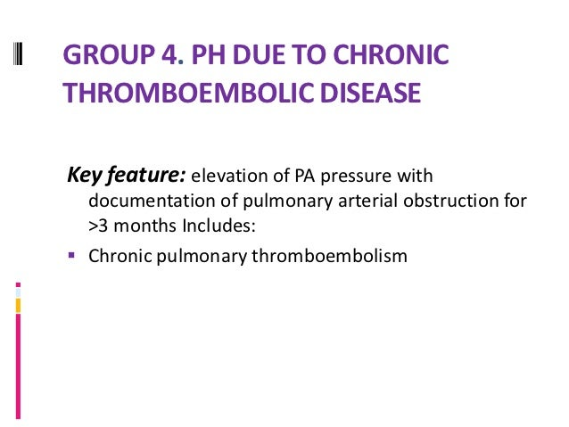 GROUP 5. WITH UNCLEAR AND/OR      MULTIFACTORIAL MECHANISMSKey feature: elevation in PAP in association with a systemic di...