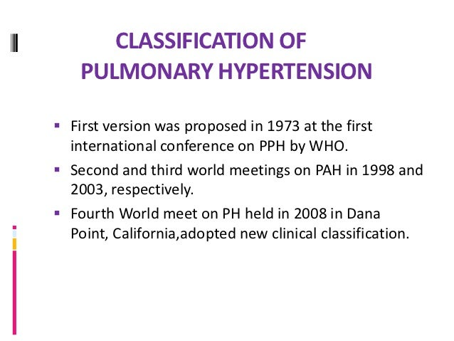 GROUP 1. PULMONAY ARTERIAL HYPERTENSION Key feature: Elevation in PAP with normal PCWP  Idiopathic (IPAH)  Heritable ( B...